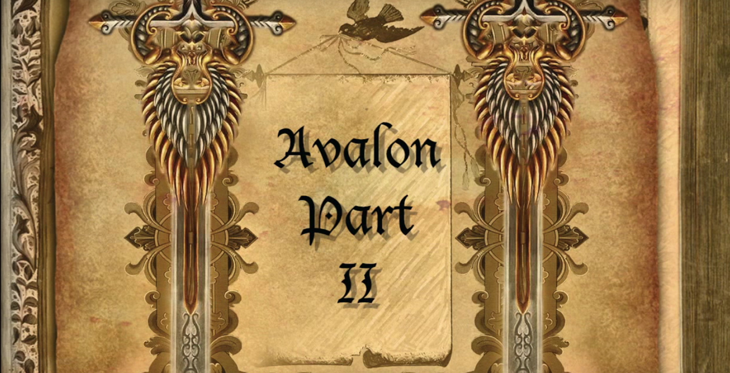 Avalon Part 2 by The Minstrel's Ghost